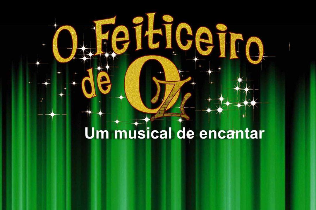 O Feiticeiro de OZ - Um Musical de encantar